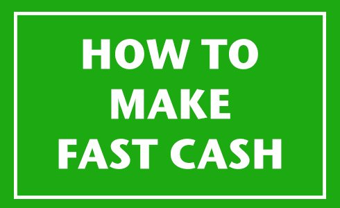 make fast cash
